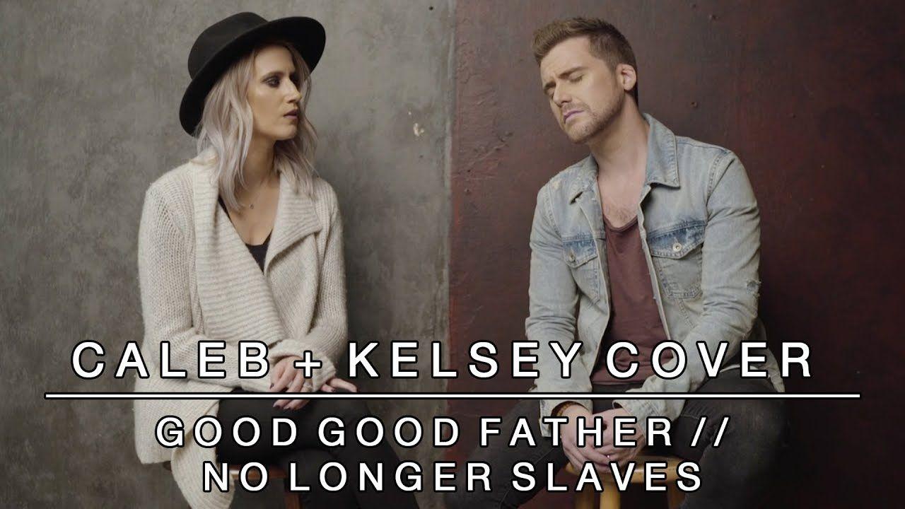 Worship Medley Good Good Father No Longer Slaves Caleb