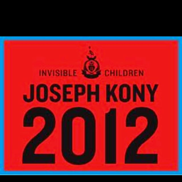 If you don't know what this is, go to www.kony2012.com and watch the video.   Prepare to be changed.