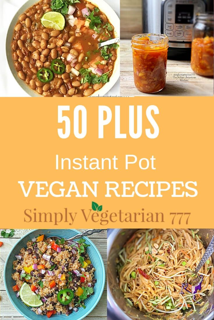 Instant Pot Vegan Recipes Is An Awesome Collection Of Plant Based Yumness Since These Are Easy To Make Vegan Dinner Recipes Easy Vegan Entree Recipes Recipes