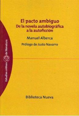 El pacto: de la novela autobiografica a la autoficcion - Manuel Alberca