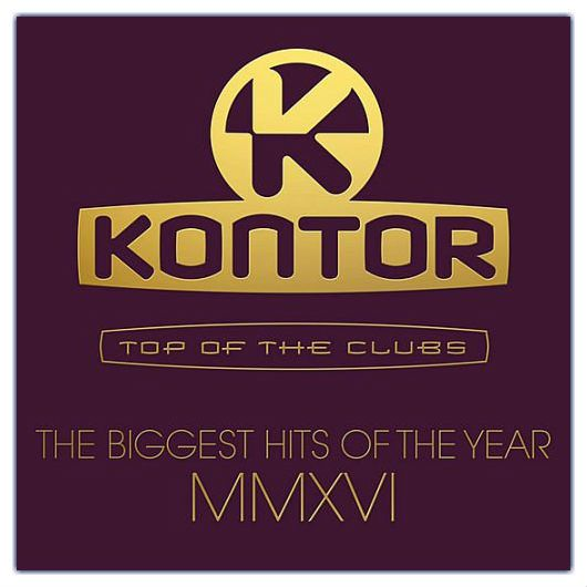 VA - Kontor Top Of The Clubs - The Biggest Hits Of The Year MMXVI (2016)