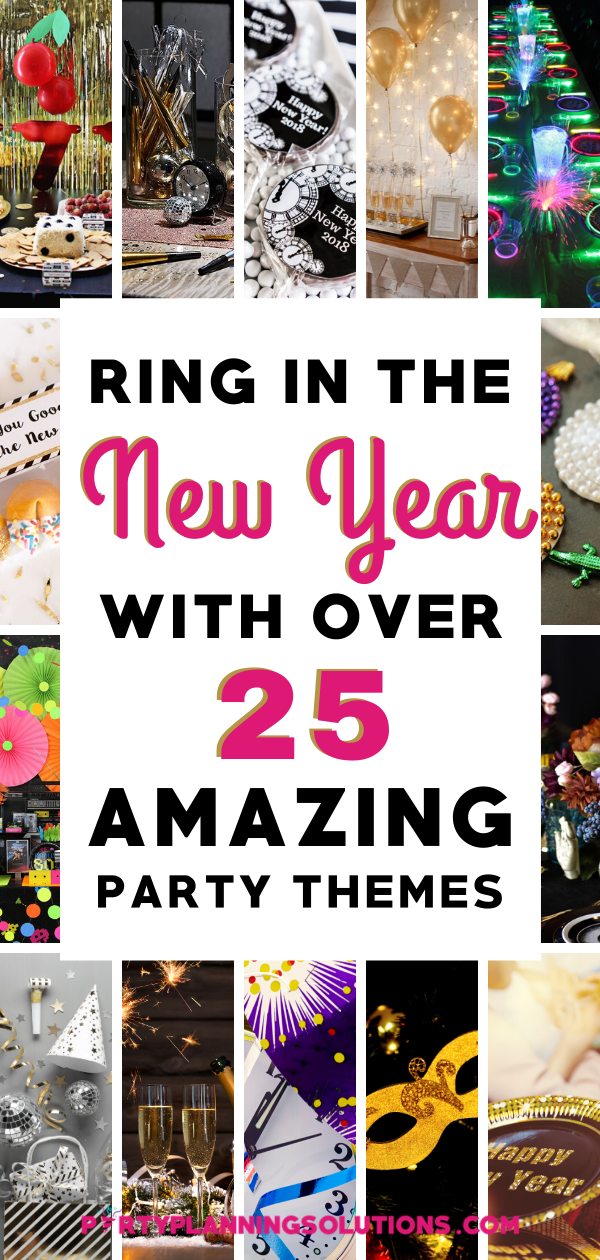 Ring In The New Year With Over 25 Amazing Party Themes New Years Party Themes New Year S Eve Party Themes Party Themes
