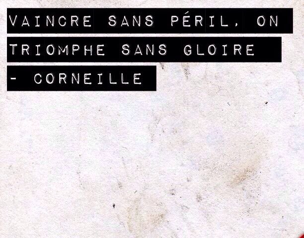 Quotes Citation Corneille Victory Without Risk Is Triumph
