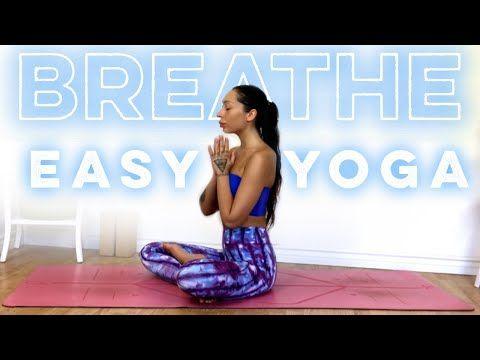 easy yoga for beginners  breathe better  easy yoga yoga