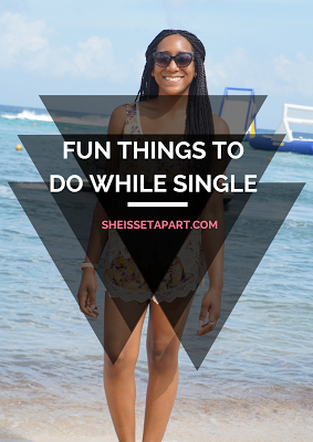 Things To Do For Single Ladies