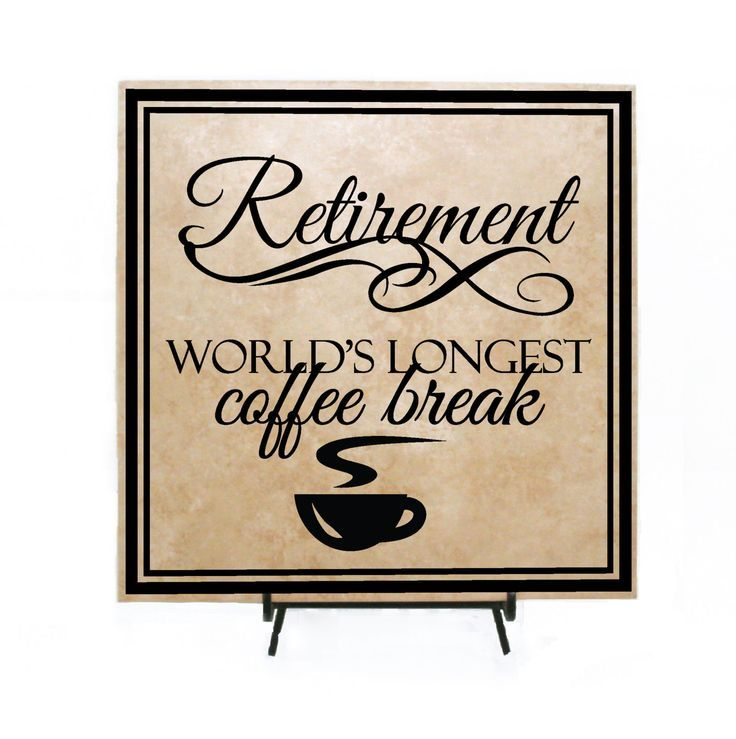 8x10 Retirement Sign Longest Coffee Break Over the Hill Age Retire Golden Years
