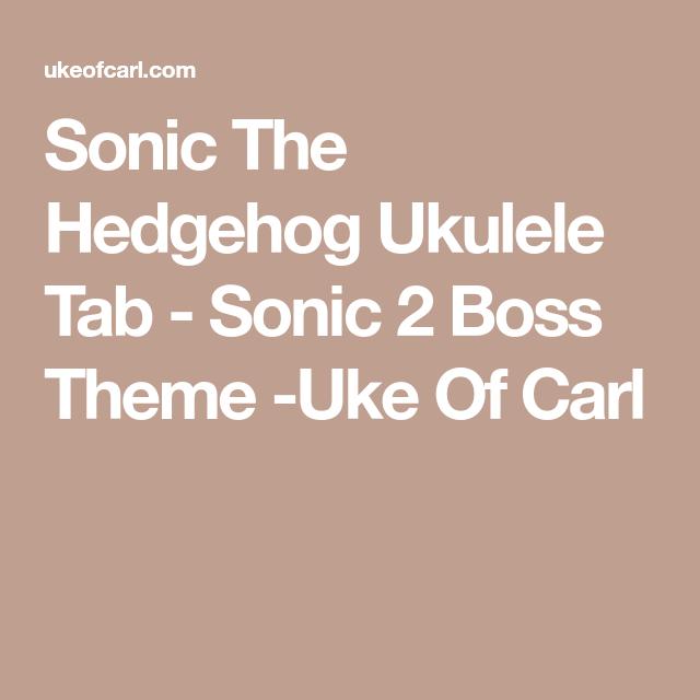 Sonic The Hedgehog Ukulele Tab Sonic 2 Boss Theme Uke Of Carl Ukulele Tabs Ukulele Uke