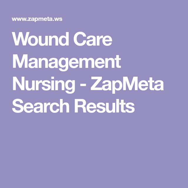Wound Care Management Nursing - ZapMeta Search Results | Wound care ...