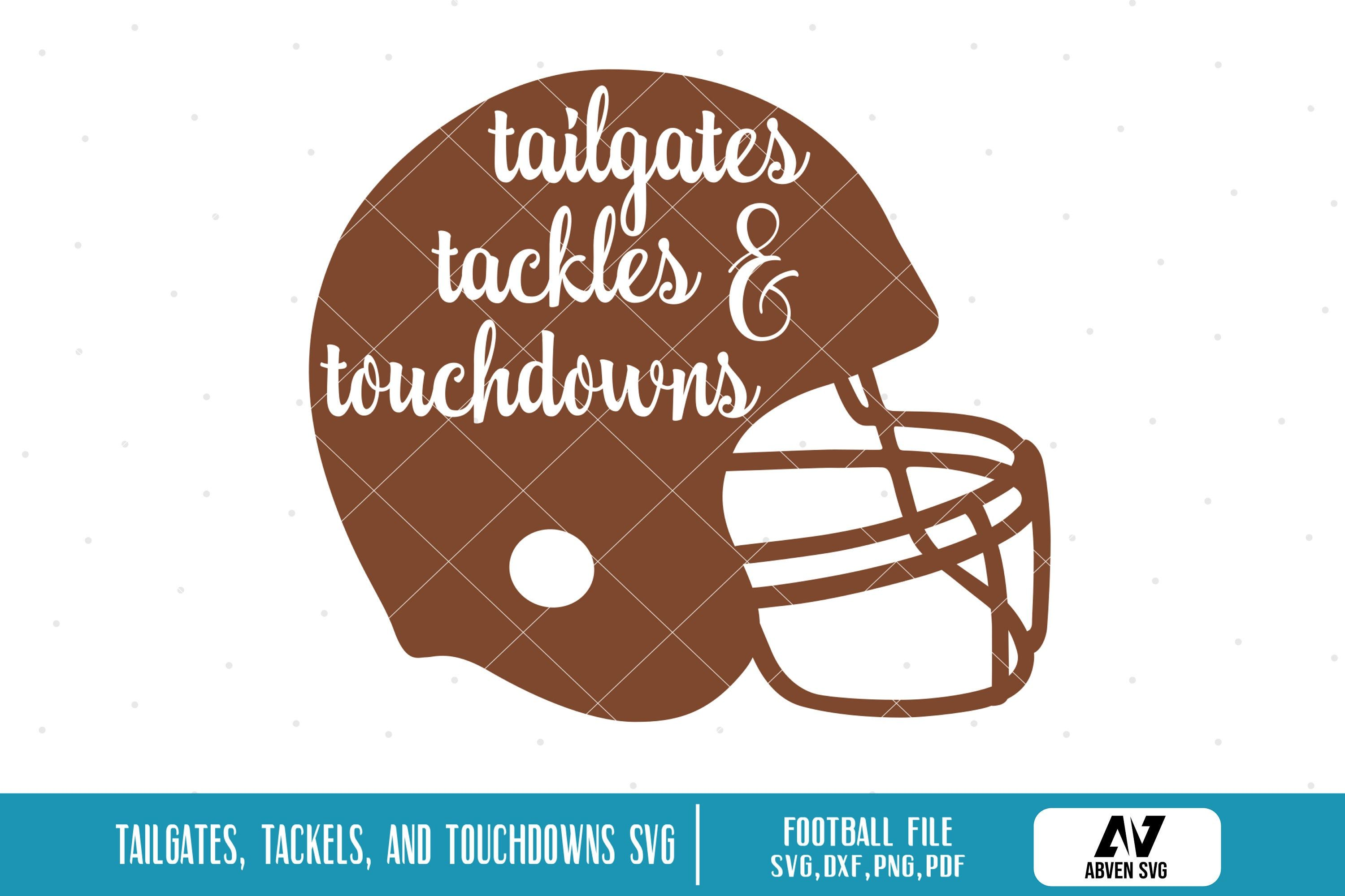 Tailgates Tackles and Touchdowns Svg Football Svg Football