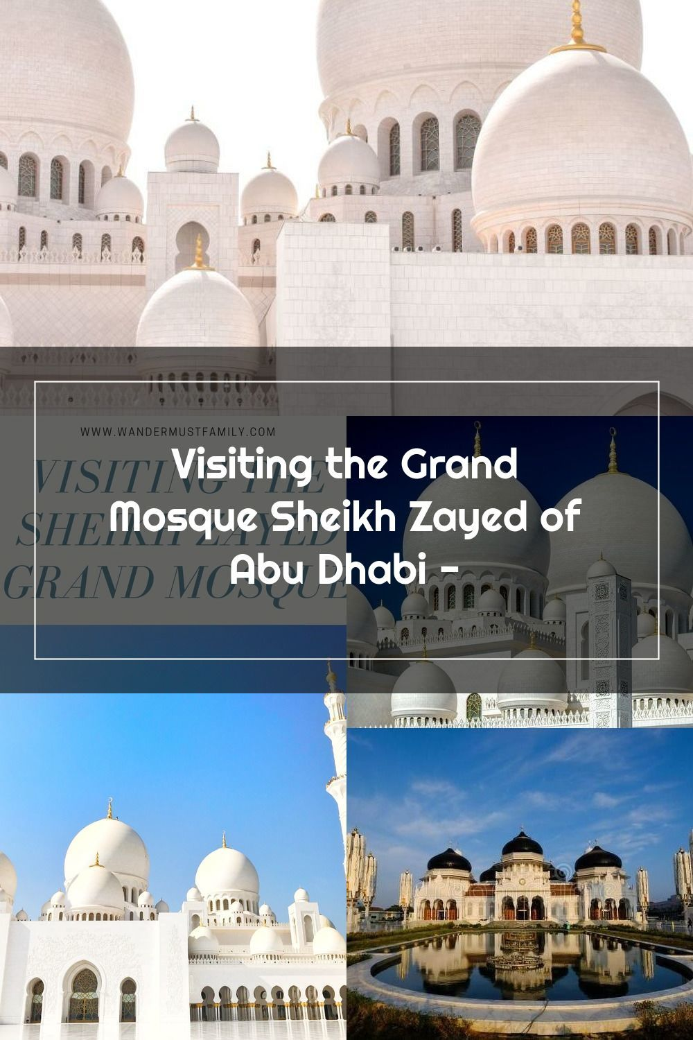 Visiting The Grand Mosque Sheikh Zayed Of Abu Dhabi In 2020