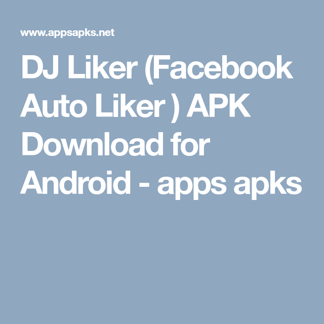 DJ Liker (Facebook Auto Liker ) APK Download for Android