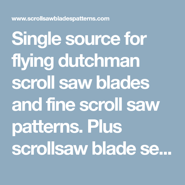 Single Source For Flying Dutchman Scroll Saw Blades And Fine Scroll Saw Patterns Plus Scrollsaw Blade Selecti Scroll Saw Scroll Saw Blades Scroll Saw Patterns