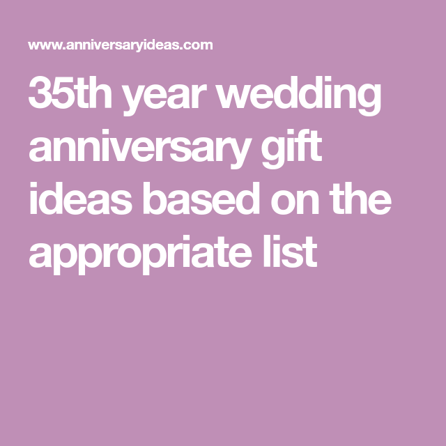Traditional 17th Wedding Anniversary Gifts: 35th Year Wedding Anniversary Gift Ideas Based On The