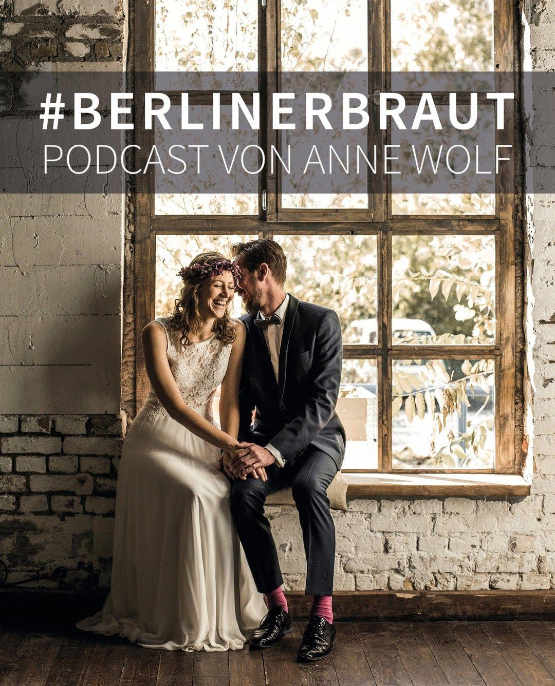 Heute Geht Es Los Anne Wolf Startet Mit Ihrem Ersten Podcast Berlinerbrautpodcast In Ihrem Podcast Spricht Anne Mit Brauten Trauzeugin Braut Brautmutter