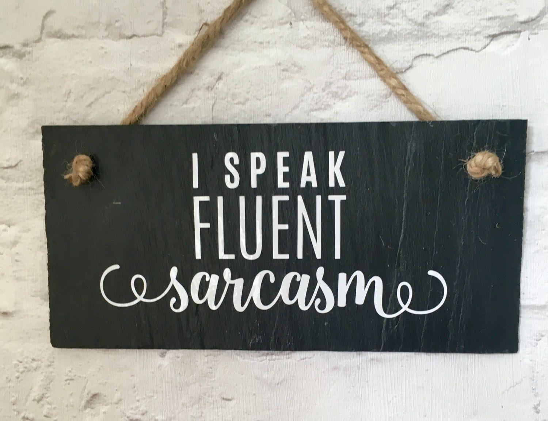 I speak fluent sarcasm. Sarcasm slate sign. Gift for sarcastic ...