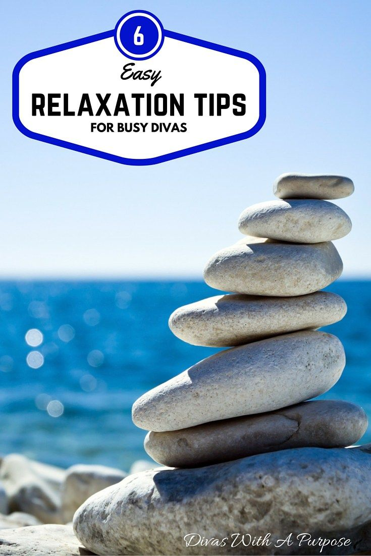 Easy relaxation tips for busy divas divas with a purpose