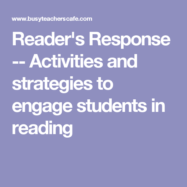 Reader's Response -- Activities And Strategies To Engage