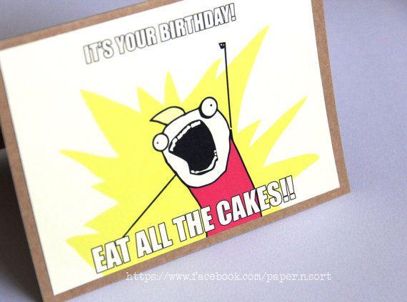 Meme Card EAT ALL THE CAKES Feeling Nerdy Pinterest – Nerdy Birthday Card