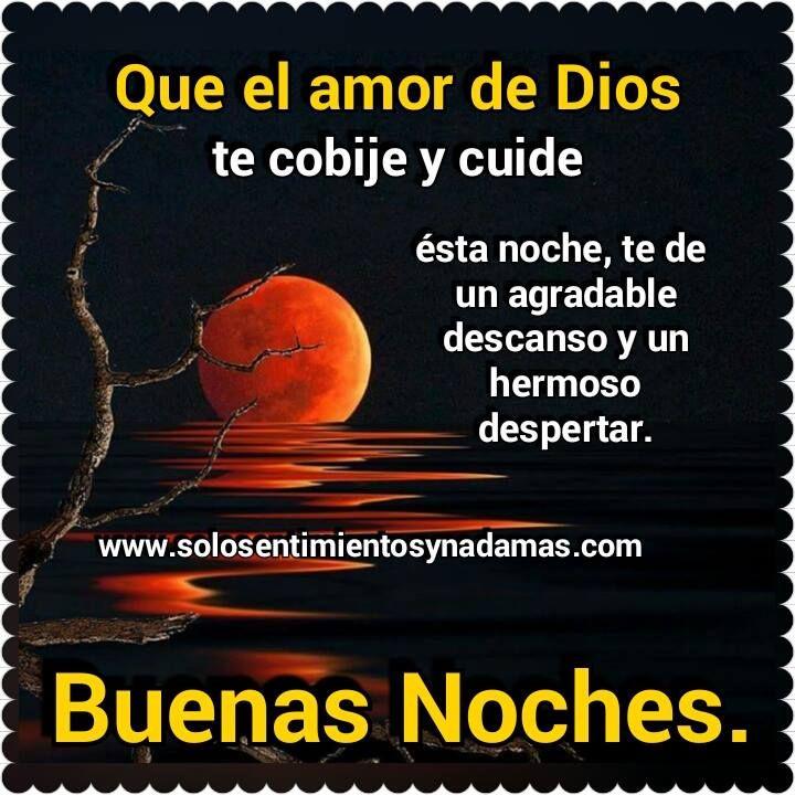 Buenas Noches Que El Amor De Dios Te Cobije Buenas Noches