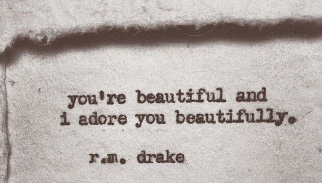 R M Drake Quote: Beautiful - R.m. Drake