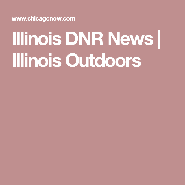 Illinois DNR News Illinois, News, Outdoor