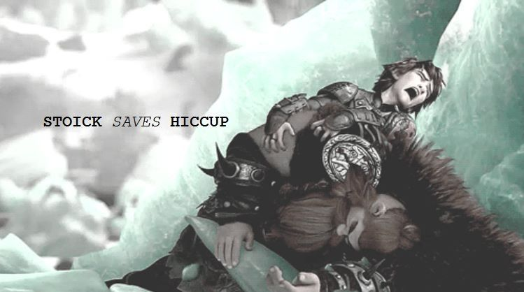 Stoick saves Hiccup and dies  This really breaks my heart