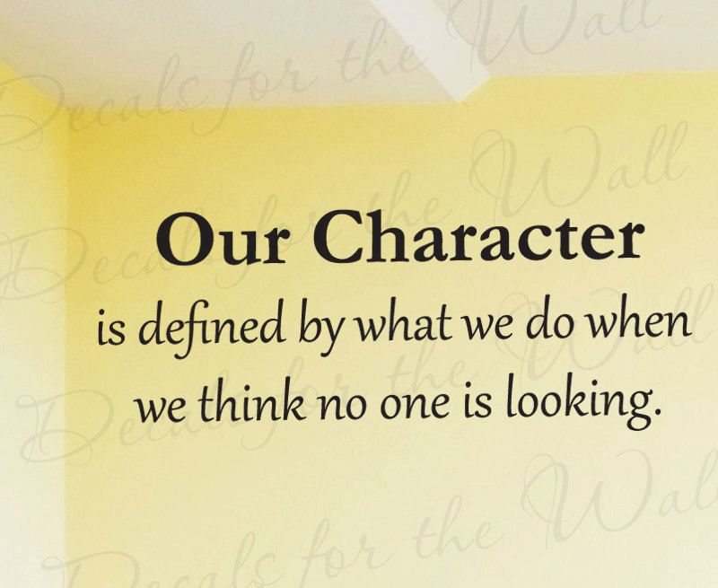 Our Character What We Do When No One Looking Inspirational Character ...