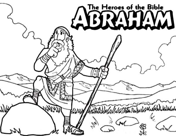 Abraham The Bible Heroes Coloring Page Bible Heroes Bible Coloring Sunday School Coloring Pages
