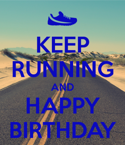 Pin By Joe Del Valle On Happy Birthday Runners Birthday Humor Anger Map Motivational Quotes