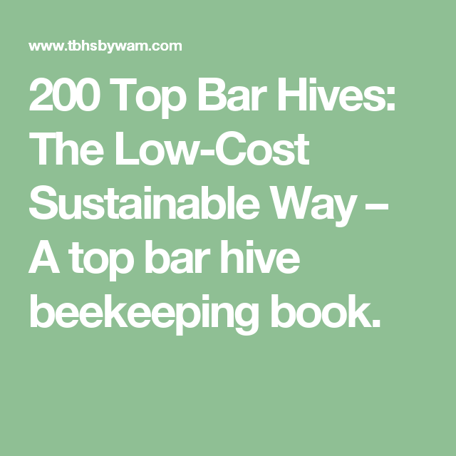 Superieur 200 Top Bar Hives: The Low Cost Sustainable Way U2013 A Top Bar Hive
