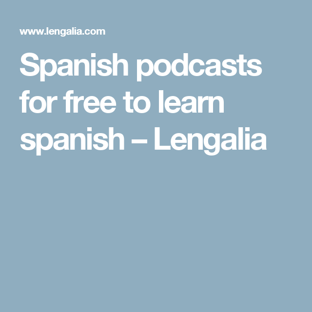 Learn Spanish podcast - Learn Spanish online and free