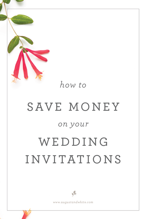 HOW TO SAVE ON YOUR WEDDING INVITATIONS August White I Work With A Few Hundred