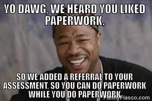 Funny Meme Job : I hear you like paperworku job humor work memes and memes
