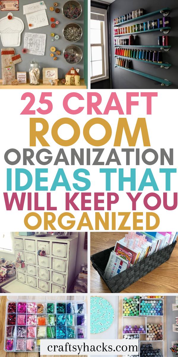25 Craft Room Organization Ideas Craft Room Storage Craft Room Organization Craft Room Design