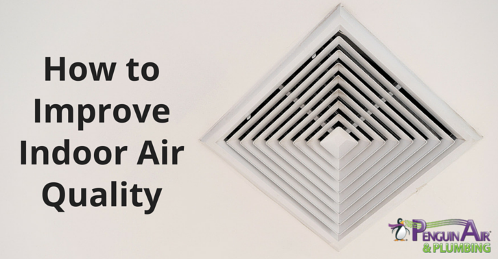 Air Quality & Energy Savings Improve indoor air quality