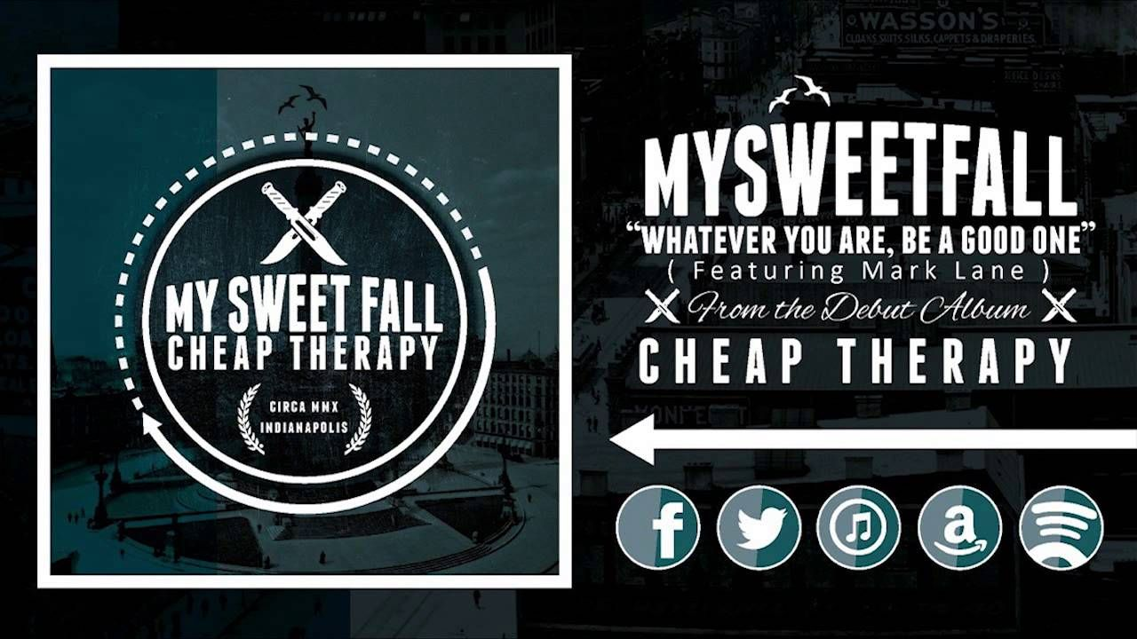 Whatever You Are, Be A Good One (Feat. Mark Lane) - My Sweet Fall NEW SI...