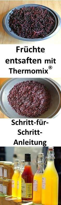 So entsafte ich Früchte einfach mit Thermomix (Rezepte Thermomix