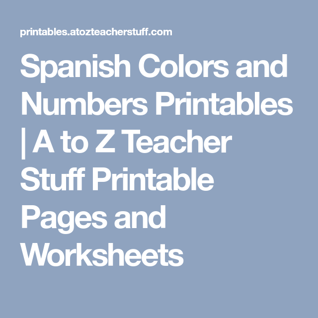 Spanish Colors and Numbers Printables | A to Z Teacher Stuff ...