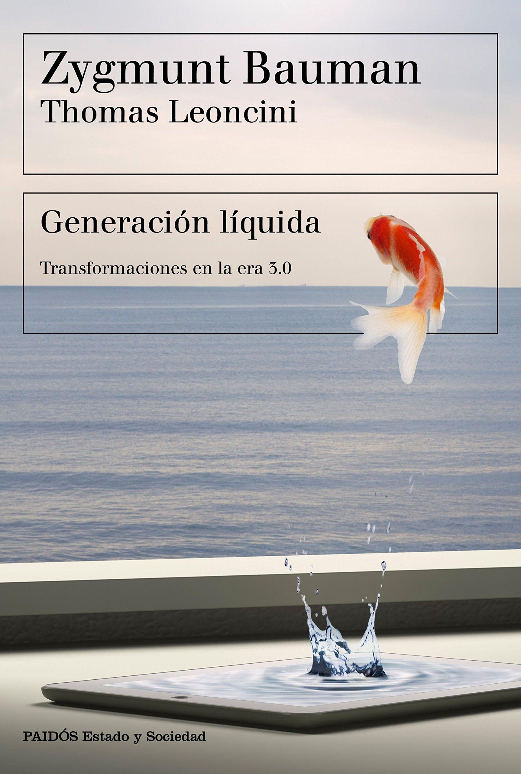Generaci N L ªquida Transformaciones En La Era 3 0 Estado Y