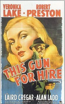 This Gun for Hire - Premiered 13 May 1942  (United States)