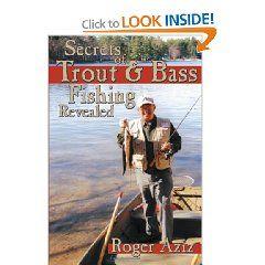 Secrets of Trout & Bass Fishing Revealed  Roger Aziz  $15.25