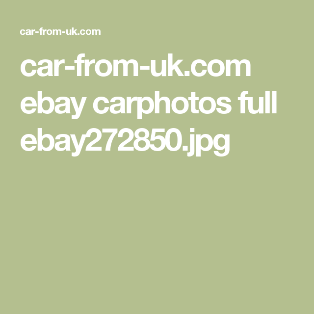 car-from-uk.com ebay carphotos full ebay272850.jpg