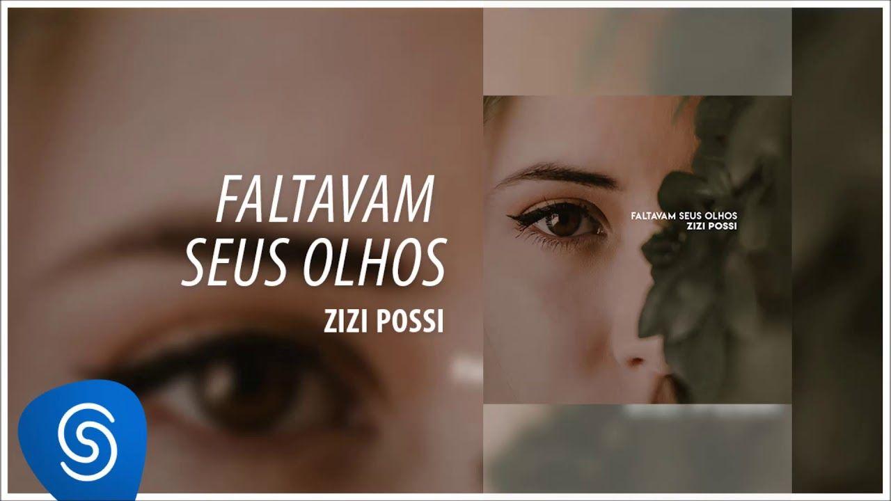 Zizi Possi - Faltavam Seus Olhos [Áudio Oficial]   shows   Pinterest