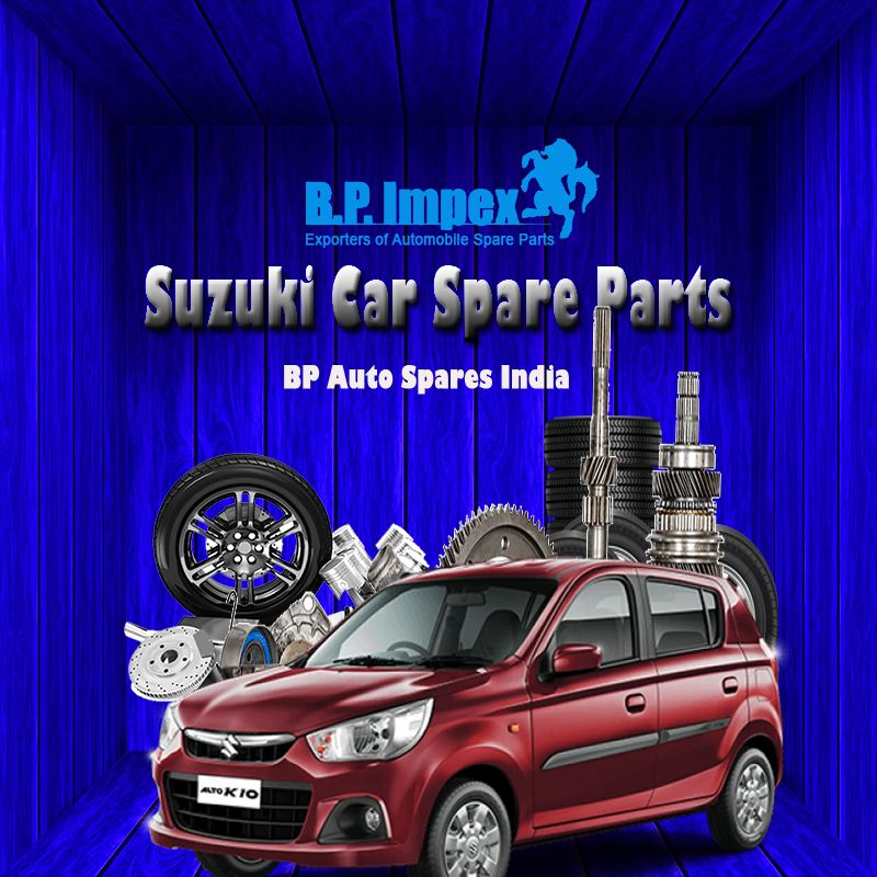 Bp Auto Spares India Can Provide 100 Original Suzuki Car Spare Parts Which Might Be Manufacturing Unit Tested And Demo Car Spare Parts Auto Spares Suzuki Cars