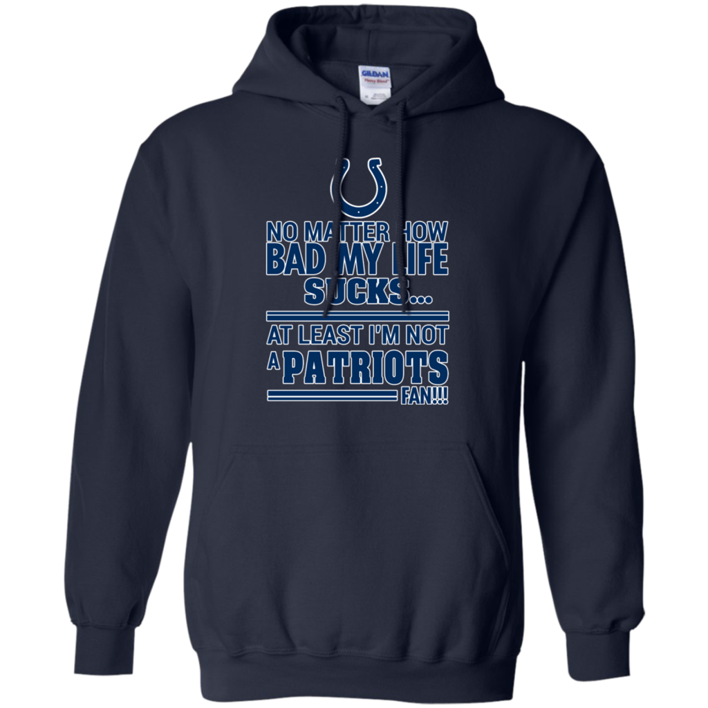 hot sales b65cf 355ae At Least I'm Not A Patriots Fan !!! | Indianapolis Colts T ...