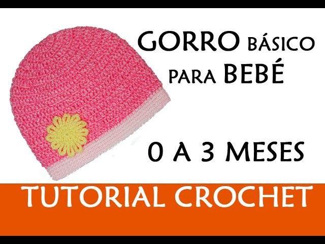 PATRÓN CROCHET: GORRO BÁSICO PARA BEBÉ (0-3 MESES)   Crochet