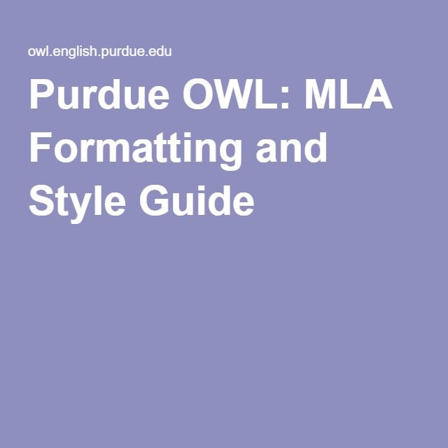 Purdue OWL MLA Formatting and Style Guide Be Prepared Pinterest