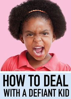 7 ways to deal with a defiant kid (With images)   Defiant ...