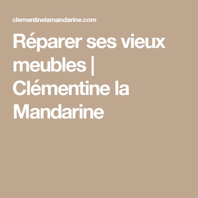 Réparer ses vieux meubles | Clémentine la Mandarine