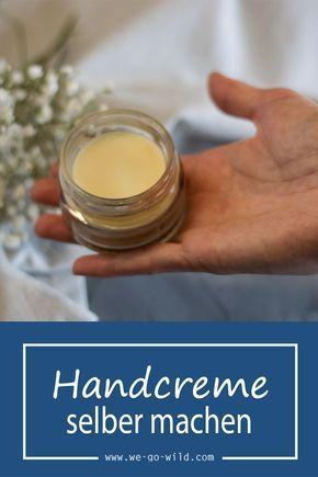 Handcreme selber machen gegen trockene Hände - WE GO WILD #homemadefacelotion